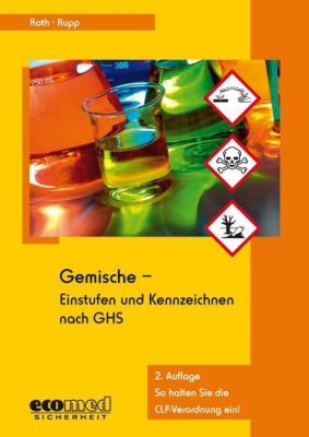 Gemische - Einstufen und Kennzeichnen nach GHS, Lutz Roth, Gabriele Rupp