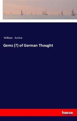 Gems (?) of German Thought, William Archer