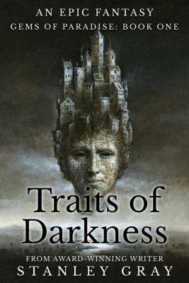Gems of Paradise: Traits of Darkness (Gems of Paradise, #1), Stanley Gray