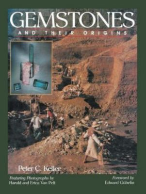 Gemstones and Their Origins, P. C. Keller