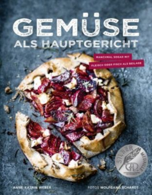 Gemüse als Hauptgericht - Anne-Katrin Weber |