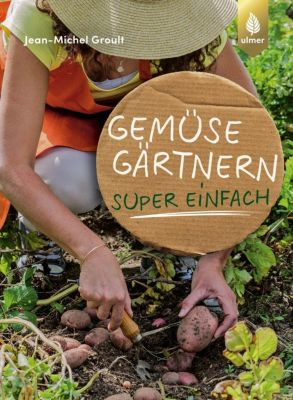 Gemüse Gärtnern super einfach - Jean-Michel Groult pdf epub