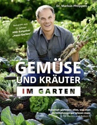 Gemüse und Kräuter im Garten - Markus Phlippen  