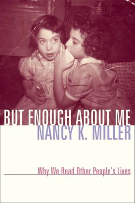 Gender and Culture Series: But Enough About Me, Nancy Miller