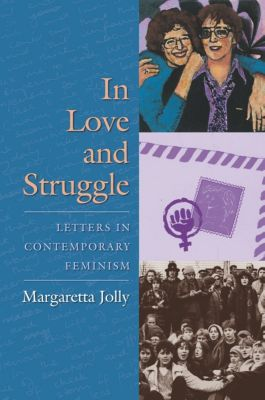 Gender and Culture Series: In Love and Struggle, Margaretta Jolly