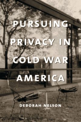 Gender and Culture Series: Pursuing Privacy in Cold War America, Deborah Nelson
