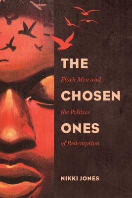 Gender and Justice: The Chosen Ones, Nikki Jones