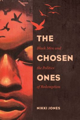 Gender and Justice: The Chosen Ones, Nikki Jones