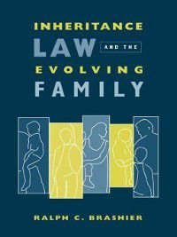 Gender, Family, and the Law: Inheritance Law and the Evolving Family, Ralph Brashier