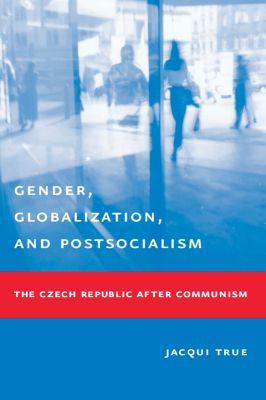 Gender, Globalization, and Postsocialism, Jacqui True