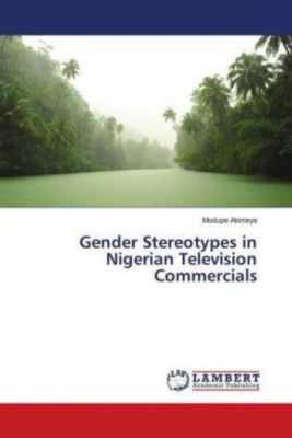 Gender Stereotypes in Nigerian Television Commercials, Modupe Akinleye