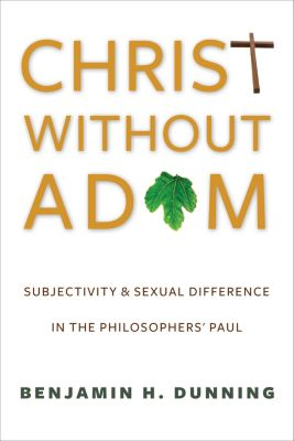 Gender, Theory, and Religion: Christ Without Adam, Benjamin Dunning