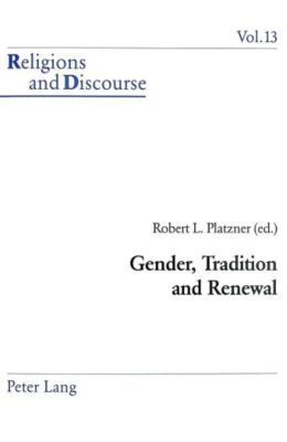Gender, Tradition and Renewal