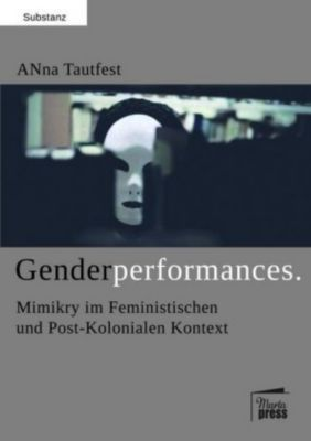Genderperformances, Anna Tautfest