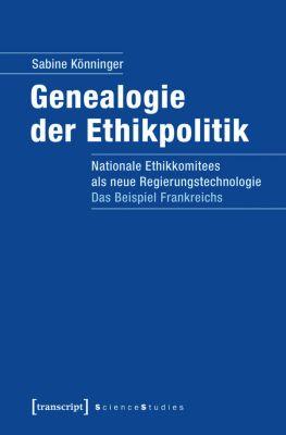 Genealogie der Ethikpolitik, Sabine Könninger
