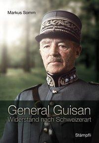 General Guisan, Markus Somm