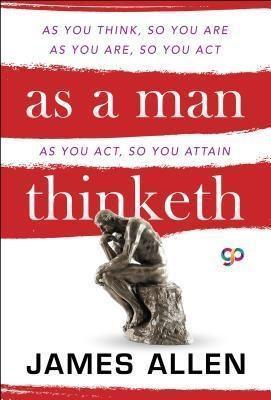 GENERAL PRESS: As a Man Thinketh, James Allen, Gp Editors
