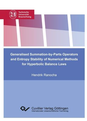 Generalised Summation-by-Parts Operators and Entropy Stability of Numerical Methods for Hyperbolic Balance Laws, Hendrik Ranocha