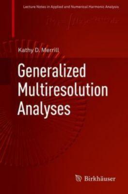 Generalized Multiresolution Analyses, Kathy D. Merrill