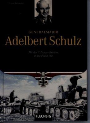 Generalmajor Adelbert Schulz, Franz Kurowski