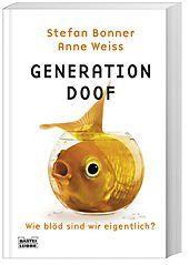 Generation Doof, Stefan Bonner, Anne Weiss