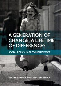 generation of change, a lifetime of difference?, Martin Evans, Lewis Williams