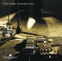 Generation Rock, m. Audio-CD, Frank Schäfer