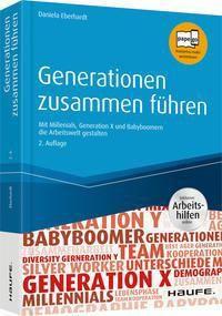 Generationen zusammen führen - inkl. Arbeitshilfen online, Daniela Eberhardt