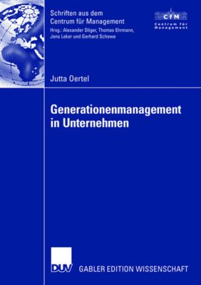 Generationenmanagement in Unternehmen, Jutta Oertel