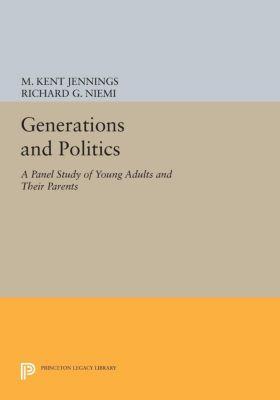 Generations and Politics, Richard G. Niemi, M. Kent Jennings