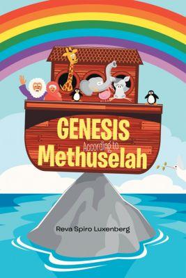 Genesis According to Methuselah, Reva Spiro Luxenberg