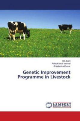 Genetic Improvement Programme in Livestock, B L Saini, Rohit Kumar Jaiswal, Sheelendra Kumar