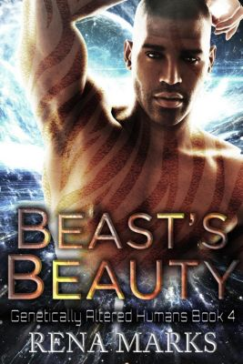 Genetically Altered Humans: Beast's Beauty (Genetically Altered Humans, #4), Rena Marks