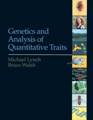 Genetics and Analysis of Quantitative Traits, Michael Lynch, Bruce Walsh