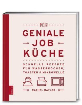 Geniale Job-Küche - Rachel Maylor |