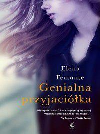 Genialna przyjaciółka, Elena Ferrante