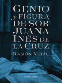 Genio y figura de sor Juana Inés de la Cruz, Ramón Xirau