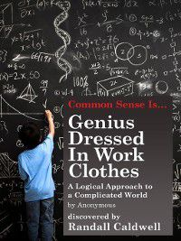 Genius Dressed in Work Clothes, Randall Caldwell