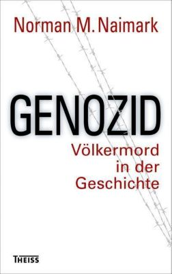 Genozid - Norman M. Naimark  