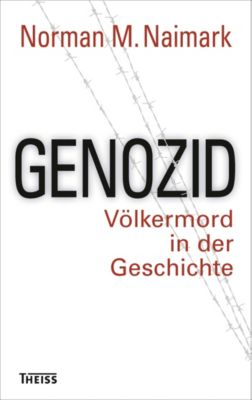 Genozid, Norman Naimark