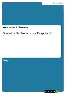 Genozid - Ein Problem der Knappheit?, Konstanze Schiemann