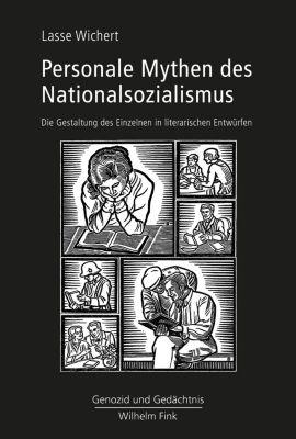 Genozid und Gedächtnis: Personale Mythen des Nationalsozialismus, Lasse Wichert