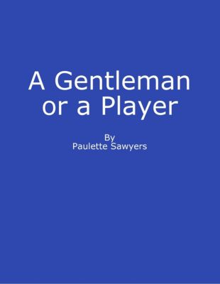 Gentleman or a Player, Paulette Sawyers