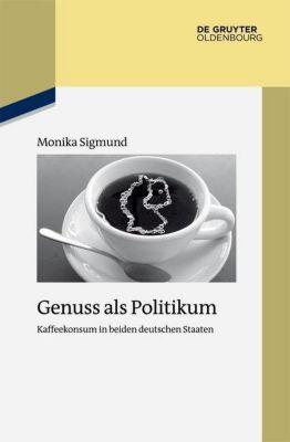 Genuss als Politikum, Monika Sigmund