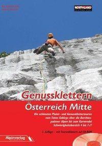 Genussklettern Österreich Mitte, m. CD-ROM, Axel Jentzsch-Rabl, Andreas Jentzsch