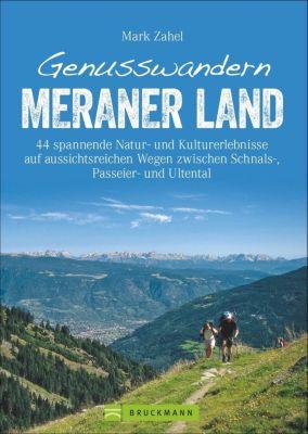 Genusswandern Meraner Land - Mark Zahel |