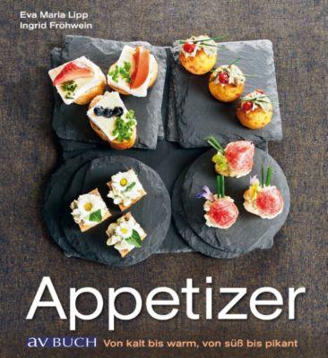 Genusswelten: Appetizer, Eva Maria Lipp, Ingrid Fröhwein