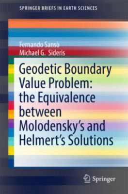 Geodetic Boundary Value Problem: the Equivalence between Molodensky's and Helmert's Solutions, Fernando Sansò, Michael Sideris