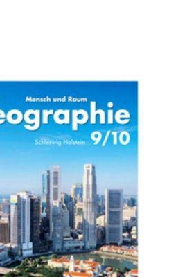 Geographie, Ausgabe Realschule und Gymnasium Schleswig-Holstein, Neubearbeitung: 9./10. Schuljahr, Schülerbuch