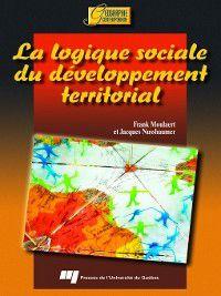 Géographie contemporaine: La logique sociale du développement territorial, Frank Moulaert, Jacques Nussbaumer